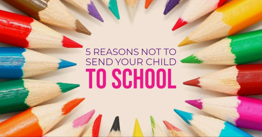 reasons not to send your child to school