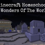 What We Think of Minecraft Homeschool. Seven Wonders of the World Review