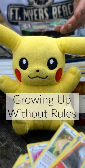 Growing up without rules