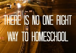 There is No Right Way to Homeschool