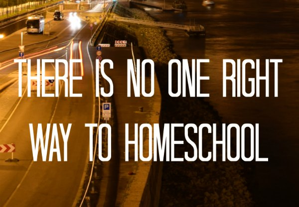 there is no one right way to homeschool
