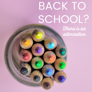 Back to school. There is an alternative