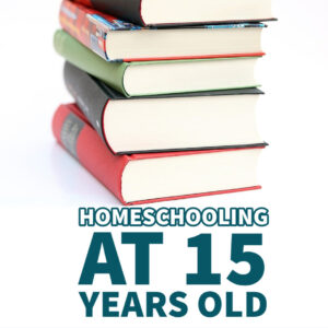 homeschooling a 15 year old books